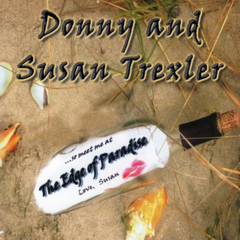 DONNY AND SUSAN TREXLER: The Edge of Paradise